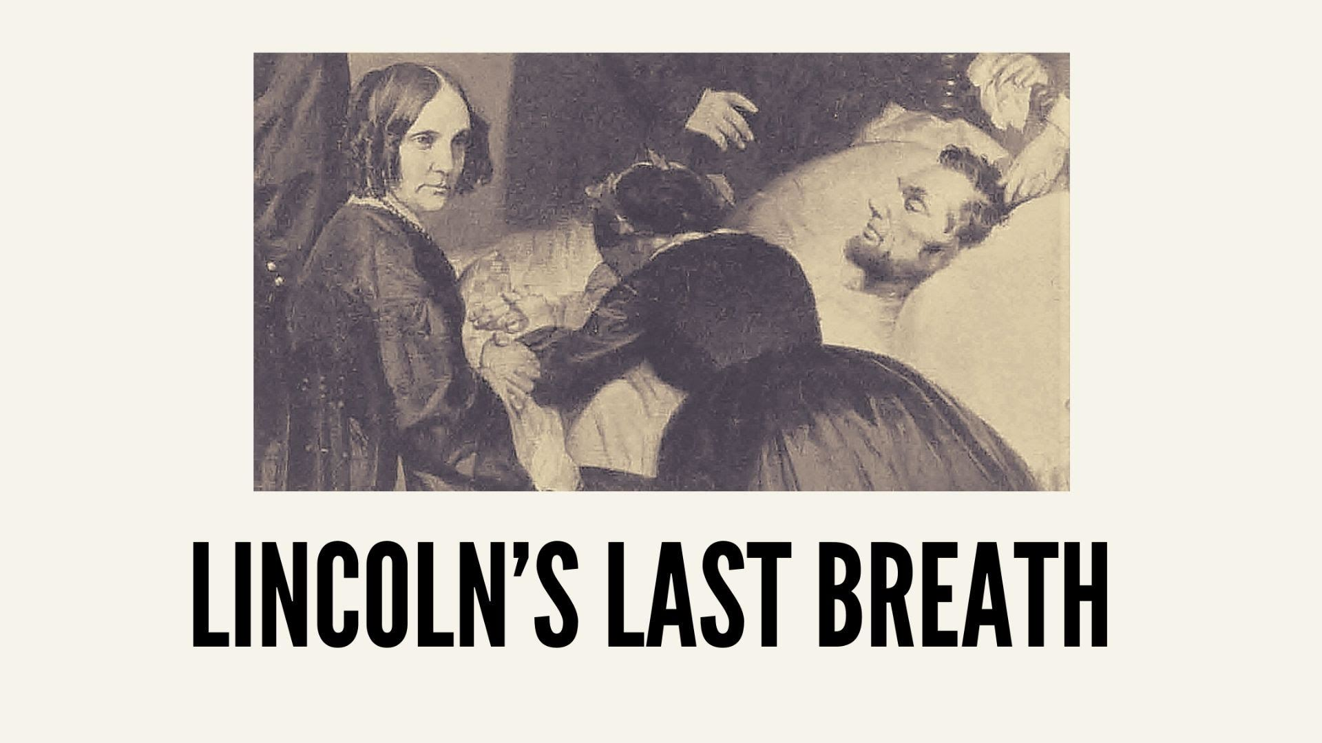 LINCOLN'S LAST BREATH